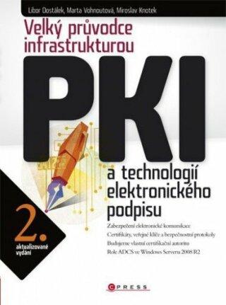 Velký průvodce infrastrukturou PKI - Libor Dostálek, Marta Vohnoutová - e-kniha