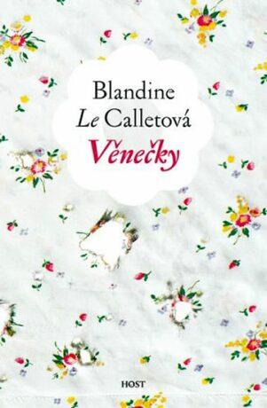 Věnečky - Calletová Blandine le