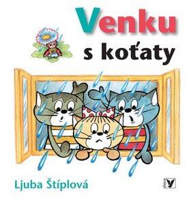 Venku s koťaty - Ljuba Štíplová