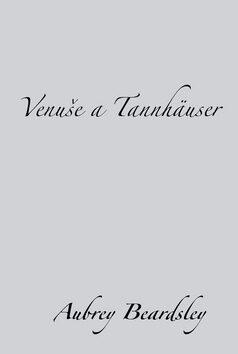 Venuše a Tannhäuser - Aubrey Beardsley