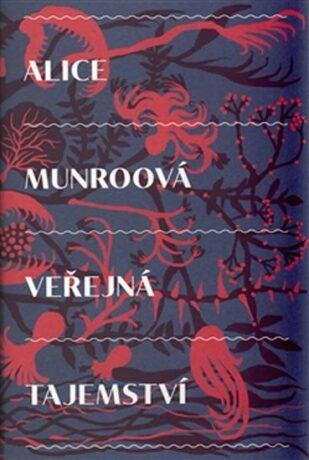 Veřejná tajemství - Alice Munroová