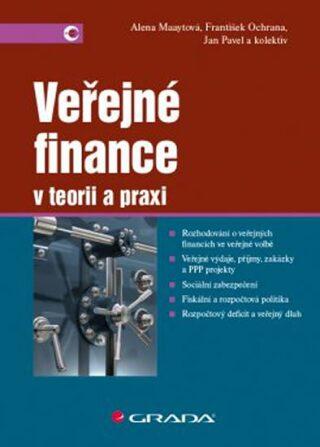 Veřejné finance v teorii a praxi - Alena Maaytová