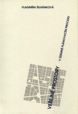 Veřejné prostory v územně plánovacím procesu - Vladimíra Šilhánková