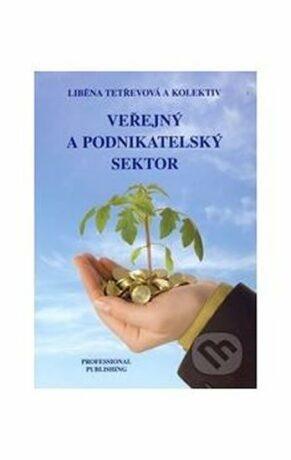 Veřejný a podnikatelský sektor - Liběna Tetřevová