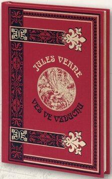 Ves ve vzduchu - 2. vydání (limitovaná edice) - Jules Verne
