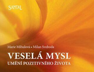Veselá mysl - Marie Mihulová, Milan Svoboda