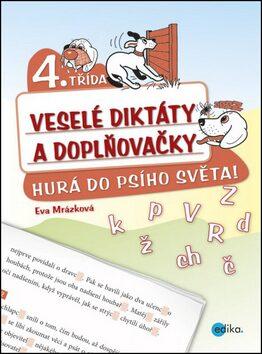 Veselé diktáty a doplňovačky - Hurá do psího světa (4. třída) - Eva Mrázková