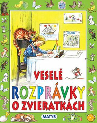 Veselé rozprávky o zvieratkách (slovensky) - V. G. Sutejev