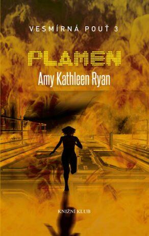 Plamen Vesmírná pouť 3 - Ryan Amy Kathleen