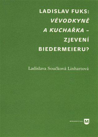 Vévodkyně a kuchařka – zjevení biedermeieru? - Ladislava Linhartová Součková