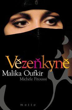 Vězeňkyně - Malika Oufkirová; Michele Fitoussi