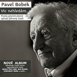 Víc nehledám... - Pavel Bobek - audiokniha