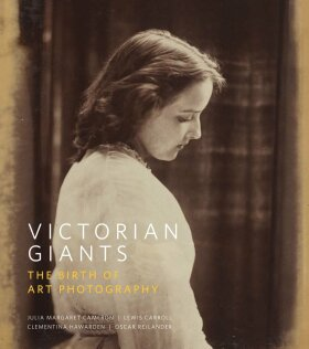 Victorian Giants: The Birth of Art Photography - Phillip Prodger
