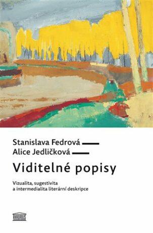 Viditelné popisy - Stanislava Fedrová,Alice Jedličková,