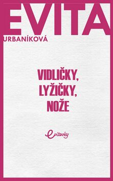 Vidličky, lyžičky, nože - Eva Urbaníková