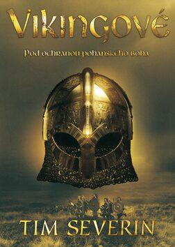 Vikingové - Tim Severin