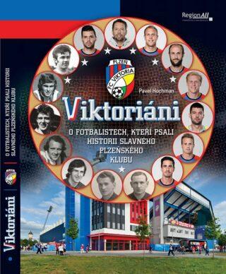Viktoriáni - O fotbalistech, kteří psali historii slavného plzeňského klubu - Pavel Hochman