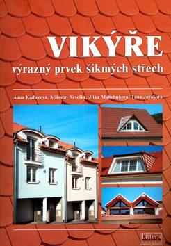Vikýře výrazný prvek šikmých střech - Anna Kadlecová
