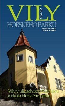 Vily okolo Horského parku - Tomáš Berka, Ján M. Bahna