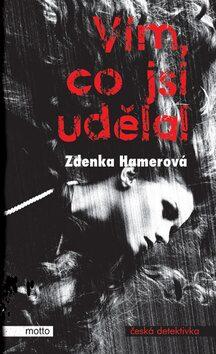 Vím, co jsi udělal - Zdenka Hamerová