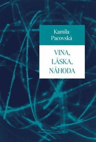 Vina, láska, náhoda - Kamila Pacovská