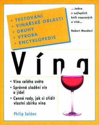Vína - testování, vinařské oblasti, druhy, výroba, encyklopedie - Philip Seldon