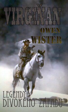 Virgiňan - Wister Owen