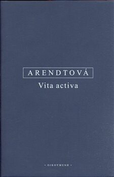 Vita activa - Hannah Arendtová