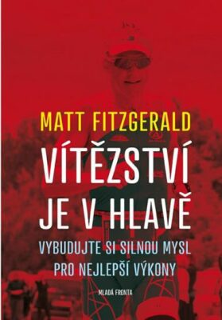 Vítězství je v hlavě - Matt Fitzgerald