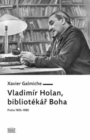 Vladimír Holan - Galmiche Xavier