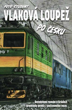 Vlaková loupež po česku - Študent Petr