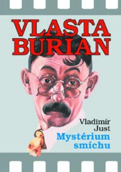 Vlasta Burian - Mystérium smíchu - Vladimír Just