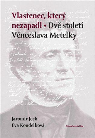 Vlastenec, který nezapadl - Jaromír Jech, Eva Koudelková