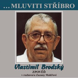 Vlastimil Brodský – Zpověď CD (rozhovor se Zuzanou Maléřovou) - Vlastimil Brodský