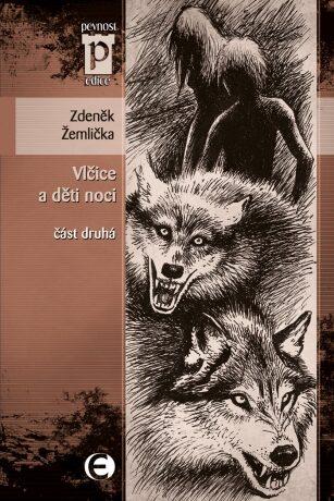 Vlčice a děti noci - část druhá - Zdeněk Žemlička - e-kniha