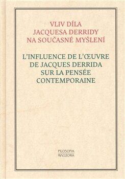 Vliv díla Jacquesa Derridy na současné myšlení -