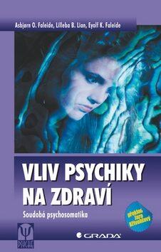 Vliv psychiky na zdraví - Asbjorn O. Faleide, Lilleba B. Lian