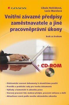 Vnitřní závazné předpisy zaměstnavatele a jiné pracovněprávní úkony krok za krokem + CD - Libuše Neščáková, Marelová Lucie