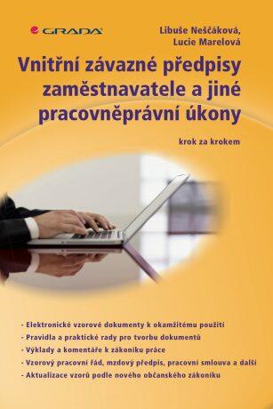 Vnitřní závazné předpisy zaměstnavatele a jiné pracovněprávní úkony - Libuše Neščáková, Marelová Lucie