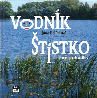 Vodník Štístko - Jana Pekárková,