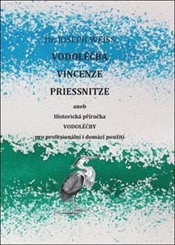 Vodoléčba Vincenze Priessnitze - Joseph Weiss