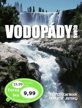 Vodopády sveta - Bohumír Janský, Oldřich Karásek
