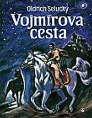 Vojmírova cesta - Oldřich Selucký