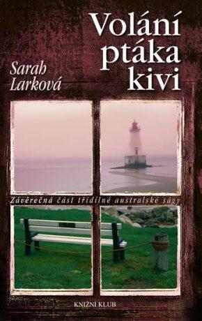 Volání ptáka kivi - Sarah Larková