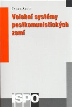 Volební systémy postkomunistických zemí - Jakub Šedo