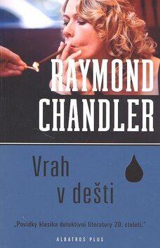 Vrah v dešti - Raymond Chandler