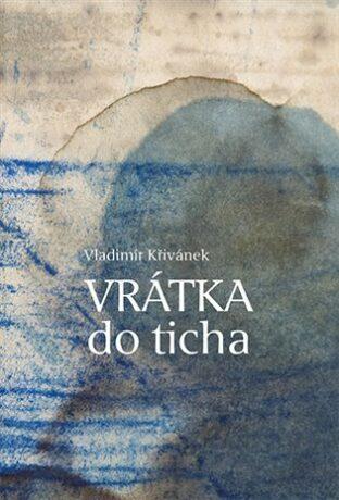 Vrátka do ticha - Vladimír Křivánek, Miloslav Polcar