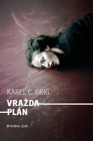 Vraždaplán - Karel C. Grig - e-kniha