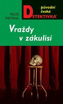 Vraždy v zákulisí - Miloš Smetana