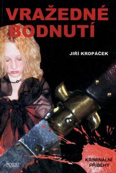 Vražedné bodnutí - Jiří Kropáček